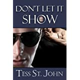 Don't Let It Show (Romantic Suspense ~ Undercover Intrigue Series ~ Book 1)by Tess St. John
