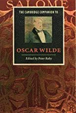 The Cambridge Companion to Oscar Wilde (Cambridge Companions to Literature)