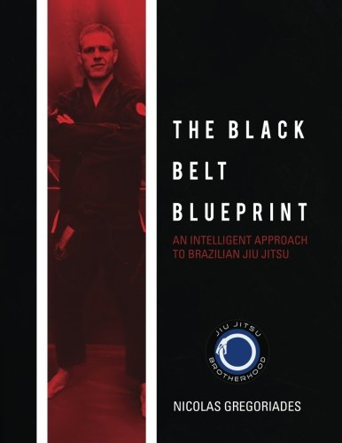 The Black Belt Blueprint: An Intelligent Approach to Brazilian Jiu Jitsu, by Nicolas Gregoriades