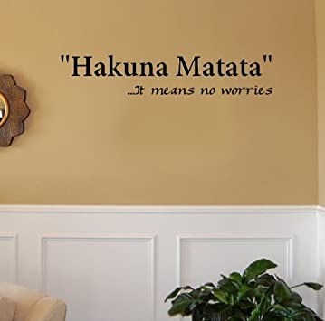 "Hakuna Matata.. It Means No Worries Vinyl Wall Decal Sticker Art (4"" X 23"")"