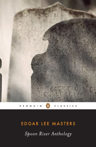 Spoon River Anthology (Penguin Classics)