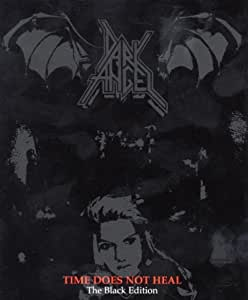 Dark Angel - Time Does Not Heal Vol. 1