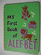 My first book of Alef-Bet, by Edythe…
