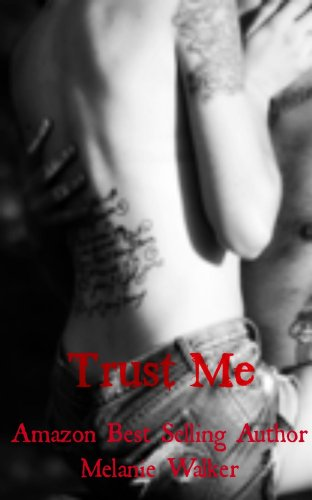 Trust Me (TAT: A Rocker Romance) by Melanie Walker
