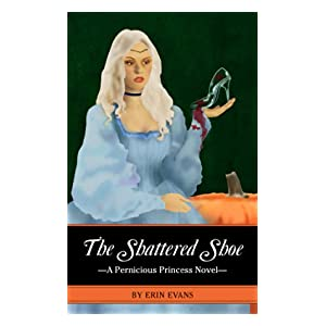 The Shattered Shoe (Pernicious Princess)