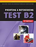 ASE Test Prep Series -- Collision (B2): Painting and Refinishing - 140183664X