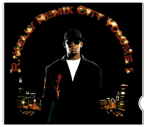 R. Kelly - Remix City Volume 1 (Eco-Friendly Packaging) - Zortam Music