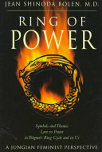 Ring of Power: The Abandoned Child, the Authoritarian Father, and the Disempowered Feminine : A Jungian Understanding of Wagner's Ring Cycle by Jean Shinoda Bolen (1993-05-01)