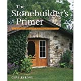img - for The Stonebuilder's Primer: A Step-By-Step Guide for Owner-Builders [Paperback] [1998] Revised and Expanded Ed. Charles Long book / textbook / text book