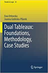 Amazon.com: Dual Tableaux: Foundations, Methodology, Case