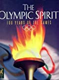 The Olympic Spirit: 100 Years of the Games