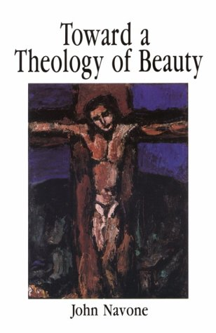 Toward Theology of Beauty, John Navone