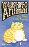 img - for Big Puss, Little Mouse (Young Hippo Animal) book / textbook / text book