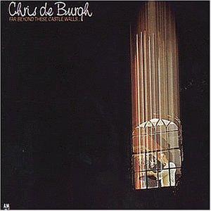 Chris De Burgh - Far Beyond These Castle Walls... - Zortam Music
