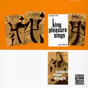 King Pleasure Sings Annie Ross sings by King Pleasure and Annie Ross