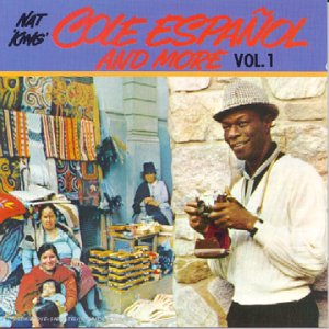 Nat King Cole - Cole Espanol And More Vol.1 - Zortam Music