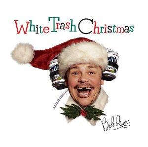 BOB RIVERS - White Trash Christmas - Zortam Music