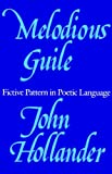 Melodious Guile: Fictive Pattern in Poetic Language (0300049048) by Hollander, John
