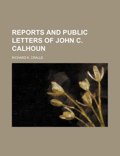 Reports and Public letters of John C. Calhoun