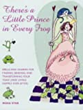 img - for There's a Little Prince in Every Frog: Spells and Charms for Finding, Binding and Transforming Your Toad (and Living Happily Ever After) book / textbook / text book