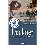 Luckner ou le roman vrai d'un corsaire du XXe siècle