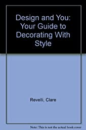 Design and You: Your Guide to Decorating With Style