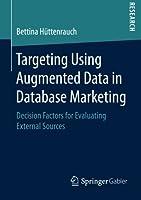 Targeting Using Augmented Data in Database Marketing ebook download