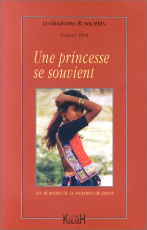 Une Princesse se souvient : Les mémoires de la Maharani de Jaïpur