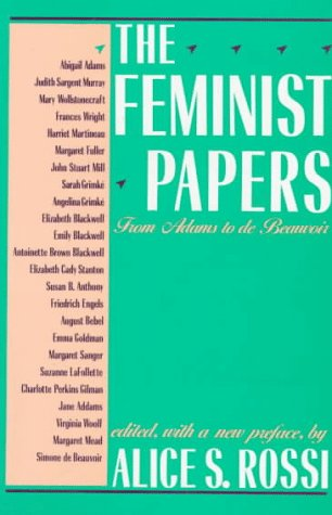 The Feminist Papers: From Adams to de Beauvoir