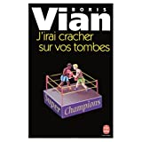 J'Irai Cracher sur Vos Tombes (French Edition) (0785914781) by Vian, Boris