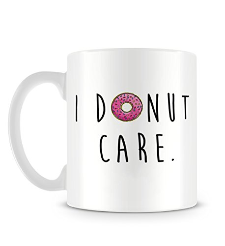 I Donut Care Funny Pastry Dessert Quote with Donut Drawing Tazza