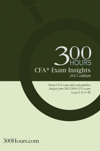300 Hours CFA Exam Insights: The one-of-a-kind CFA exam guide to give you an edge in passing your CFA exams (Cfa Exam Level 1 compare prices)