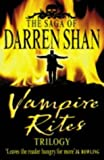 Vampire Rites Trilogy: Books 4 - 6 (The Saga of Darren Shan) (0007143753) by Shan, Darren