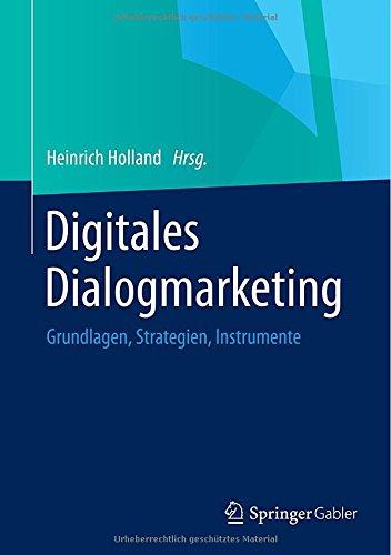 Digitales Dialogmarketing: Grundlagen, Strategien, Instrumente (German Edition)