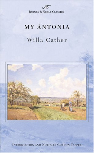 My Antonia (Barnes & Noble Classics), WILLA CATHER