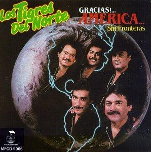 Los Tigres Del Norte - Gracias America...Sin Fronteras - Zortam Music