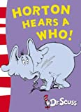 Dr. Seuss Horton Hears A Who!: Yellow Back Book (Dr Seuss - Yellow Back Book) (Dr. Seuss Yellow Back Books)