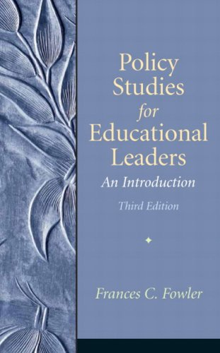 Policy Studies for Educational Leaders: An Introduction...