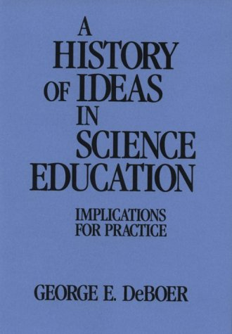 A History of Ideas in Science Education: Implications for...