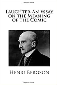 bergson laughter essay