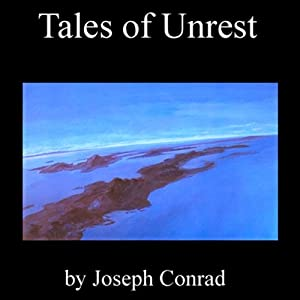 Tales of Unrest | [Joseph Conrad]