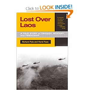 Lost over Laos: A True Story of Tragedy, Mystery, and Friendship David Halberstam, Richard Pyle and Horst Faas