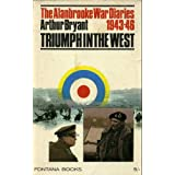 The Alanbrooke War Diaries - 1939-43, The Turn of the Tide & 1943-46, Triumph in the West