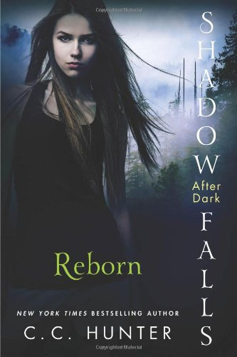 Reborn (Shadow Falls: After Dark)  - C. C. Hunter