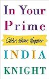 Book - In Your Prime: Older, Wiser, Happier