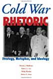 Cold War Rhetoric: Strategy, Metaphor, and Ideology, Revised Edition