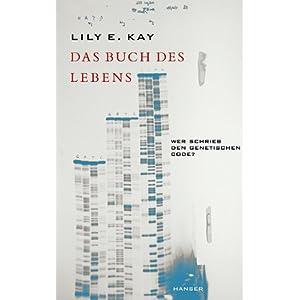 Das Buch des Lebens: Wer schrieb den genetischen Code?