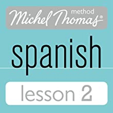 Michel Thomas Beginner Spanish, Lesson 2 (       UNABRIDGED) by Michel Thomas Narrated by Michel Thomas