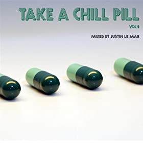 Take A Chill Pill Vol. 2 - Continuous Mix by Justin Le Mar