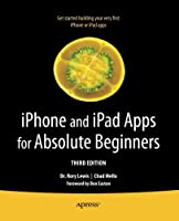 iPhone and iPad Apps for Absolute Beginners, 3rd Edition Front Cover